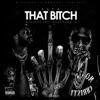 F**k That Bitch (feat. MoneyBagg Yo) - Single album lyrics, reviews, download