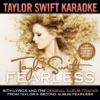 Taylor Swift Karaoke: Fearless (Instrumentals with Background Vocals) album lyrics, reviews, download