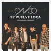 Se Vuelve Loca (Spanglish Version) - Single album lyrics, reviews, download