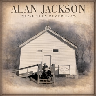Leaning On the Everlasting Arms by Alan Jackson song lyrics, reviews, ratings, credits