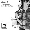 It's so Real / No One Like You - Single album lyrics, reviews, download