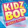 Kidz Bop Dance Party! album lyrics, reviews, download
