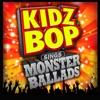 Kidz Bop Sings Monster Ballads album lyrics, reviews, download