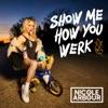 Show Me How You Werk (feat. DDG) - Single album lyrics, reviews, download