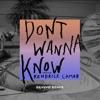 Don't Wanna Know (feat. Kendrick Lamar) [BRAVVO Remix] - Single album lyrics, reviews, download