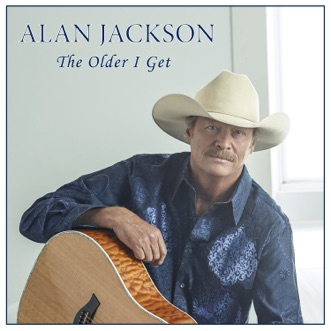 The Older I Get - Single by Alan Jackson album reviews, ratings, credits