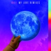 My Love (feat. Major Lazer, WizKid & Dua Lipa) [Major Lazer VIP Remix] - Single album lyrics, reviews, download
