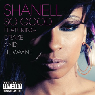 So Good (feat. Lil Wayne & Drake) - Single by Shanell album reviews, ratings, credits