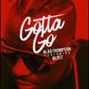 Gotta Go (feat. Blxst) - Single album lyrics, reviews, download