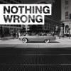 Nothing Wrong - Single album lyrics, reviews, download