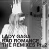 Bad Romance (The Remixes, Pt. 2) - EP album lyrics, reviews, download