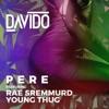 Pere (feat. Rae Sremmurd & Young Thug) - Single album lyrics, reviews, download