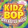 Kidz Bop Greatest Hits album lyrics, reviews, download