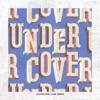 Undercover (Adventure Club Remix) - Single album lyrics, reviews, download