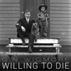 Willing to Die (feat. Suffa & Logic) - Single album lyrics, reviews, download
