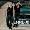 Erre XI (Exclusive Track Version) by Erre XI album lyrics