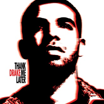 Thank Me Later by Drake album reviews, ratings, credits