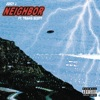 Neighbor (feat. Travis Scott) - Single album lyrics, reviews, download