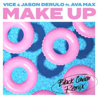 Make Up (feat. Ava Max) [Black Caviar Remix] by Vice & Jason Derulo song lyrics, reviews, ratings, credits