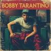 Bobby Tarantino album lyrics, reviews, download