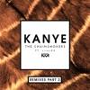 Kanye (Remixes Part 2) [feat. sirenXX] - Single album lyrics, reviews, download