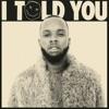 I Told You album lyrics, reviews, download