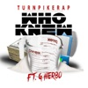 Who Knew (feat. G Herbo) - Single album lyrics, reviews, download