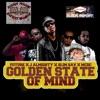 Golden State of Mind (feat. Future, J Almighty & Slim Sav) - Single album lyrics, reviews, download