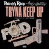 Tryna Keep Up (feat. Shy Glizzy) - Single album lyrics, reviews, download