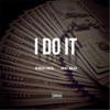 I Do It - Single album lyrics, reviews, download