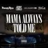 Mama Always Told Me (feat. Johnny Cinco, Lil Daddy CBM & Mista Cain) - Single album lyrics, reviews, download