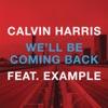We'll Be Coming Back (feat. Example) [Remixes] - EP album lyrics, reviews, download