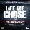 Life We Chose (feat. Lloyd Banks) - Single album lyrics, reviews, download