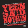 Yeen Said Nothin (feat. Young Dolph) - Single album lyrics, reviews, download