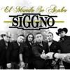 El Mundo Se Acabo by Siggno album lyrics