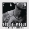 Like I Would (The White Panda Remix) - Single album lyrics, reviews, download