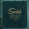 Greatest Hymns, Vol. 2 by Selah album lyrics