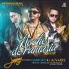 Noches de Fantasía (Remix) [feat. J Alvarez & Farruko] song lyrics