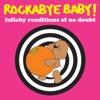 Lullaby Renditions of No Doubt album lyrics, reviews, download