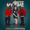 Don't Waste My Time (feat. Young Thug) - Single album lyrics, reviews, download