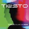 Club Life, Vol. 2 - Miami by Tiësto album lyrics