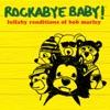 Lullaby Renditions of Bob Marley album lyrics, reviews, download