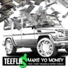 Make Yo Money (feat. Cassey Veggies & Nipsey Hussle) - Single album lyrics, reviews, download