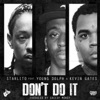 Don't Do It (feat. Young Dolph & Kevin Gates) - Single album lyrics, reviews, download