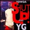 Shut Up! (feat. YG) - Single album lyrics, reviews, download