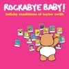 Lullaby Renditions of Taylor Swift album lyrics, reviews, download