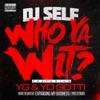 Who Ya Wit? (feat. YG & Yo Gotti) - Single album lyrics, reviews, download