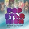 Pop Star High album lyrics, reviews, download