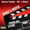 Make a Movie (feat. YG & I-Rocc) - Single album lyrics, reviews, download