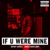 If U Were Mine (feat. James Fauntleroy) - Single album lyrics, reviews, download